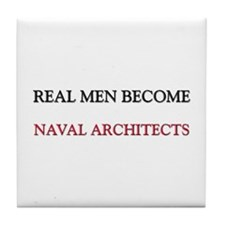Real Men Become Naval Architects Tile Coaster