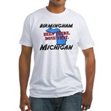 birmingham michigan - been there, done that Shirt
