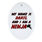 my name is daryl and i am a ninja Oval Ornament