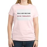 Real Men Become Music Therapists T-Shirt