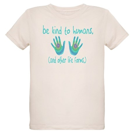 Be Kind to Humans Organic Kids T-Shirt