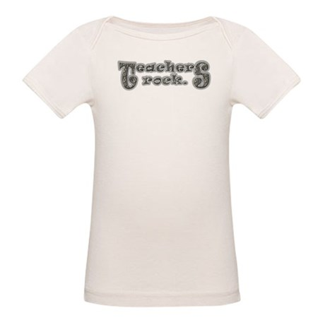 Teachers Rock Organic Baby T-Shirt