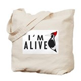 I'm Alive -- Woodpecker Tote Bag
