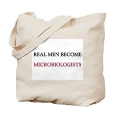 Real Men Become Microbiologists Tote Bag