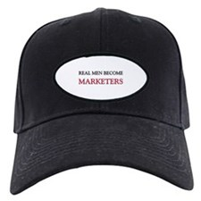 Real Men Become Marketers Baseball Hat