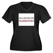 Real Men Become Marketers Women's Plus Size V-Neck