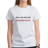 Real Men Become Manservants Tee