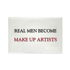 Real Men Become Make Up Artists Rectangle Magnet
