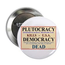 "Plutocracy KILLS Democracy 2.25"" Button (10 pack)"