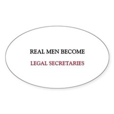 Real Men Become Legal Secretaries Oval Decal
