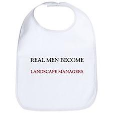 Real Men Become Landscape Managers Bib