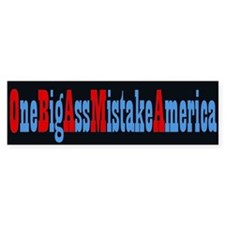 One Big Ass Mistake America - Bumper Car Sticker