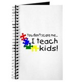 You Dont Scare Me I Teach Kids Journal