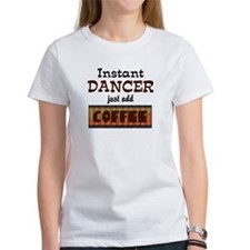 Instant Dancer Add Coffee Tee