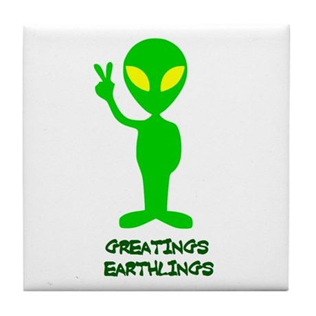 Greetings Earthlings Tile Coaster