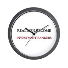 Real Men Become Investment Bankers Wall Clock