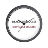 Real Men Become Insurance Brokers Wall Clock