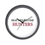 Real Men Become Hunters Wall Clock