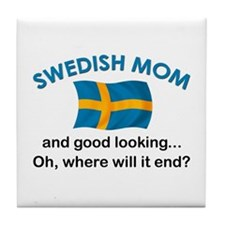 Good Looking Swedish Mom Tile Coaster