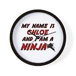 my name is chloe and i am a ninja Wall Clock