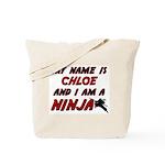 my name is chloe and i am a ninja Tote Bag