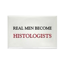 Real Men Become Histologists Rectangle Magnet