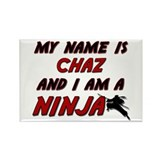 my name is chaz and i am a ninja Rectangle Magnet