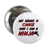 "my name is chase and i am a ninja 2.25"" Button"