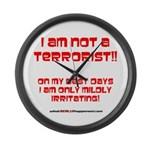 I am NOT a terrorist! Large Wall Clock