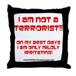 I am NOT a terrorist! Throw Pillow