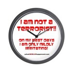 I am NOT a terrorist! Wall Clock
