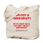 I am NOT a terrorist! Tote Bag