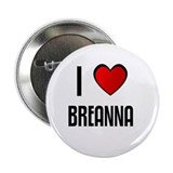 "I LOVE BREANNA 2.25"" Button (100 pack)"