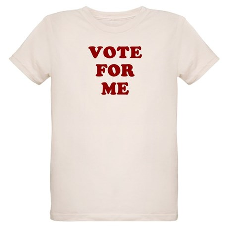 Vote For Me Organic Kids T-Shirt