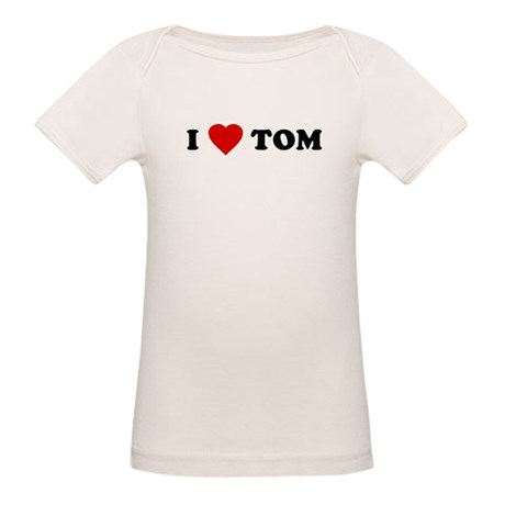 I Love [Heart] Tom Organic Baby T-Shirt