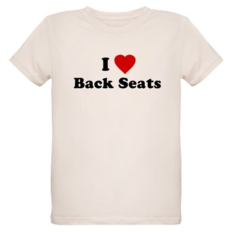 I Love [Heart] Back Seats Organic Kids T-Shirt