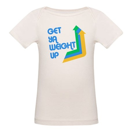Get Ya Weight Up Organic Baby T-Shirt