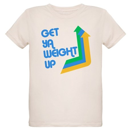 Get Ya Weight Up Organic Kids T-Shirt