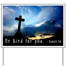 He Died For You Yard Sign