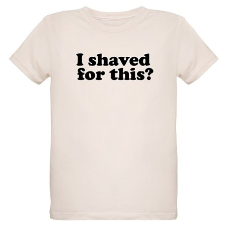 I Shaved For This? Organic Kids T-Shirt