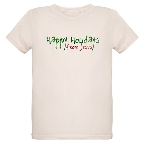 Happy Holidays from Jesus Organic Kids T-Shirt