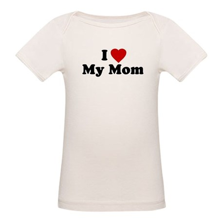 I Love [heart] My Mom Organic Baby T-Shirt