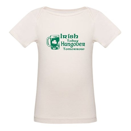 Irish Today Hungover Tomorrow Organic Baby T-Shirt