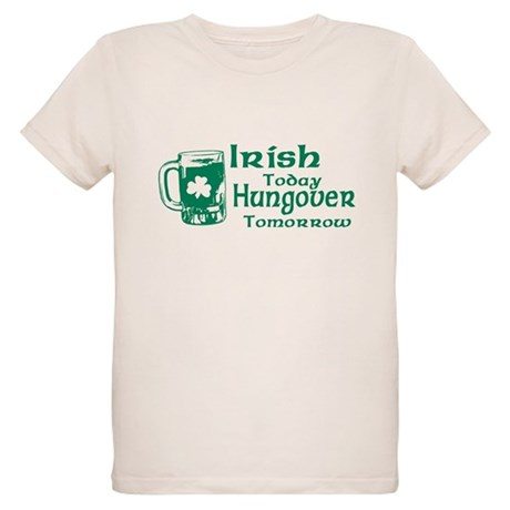 Irish Today Hungover Tomorrow Organic Kids T-Shirt