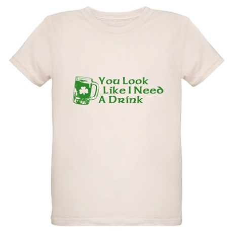 You Look Like I Need a Drink Organic Kids T-Shirt