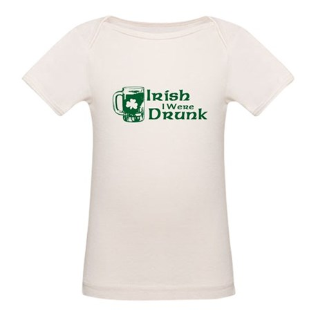 Irish I Were Drunk Organic Baby T-Shirt