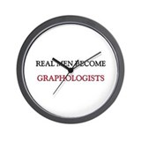 Real Men Become Graphologists Wall Clock