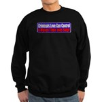 Criminals & Gun Control Sweatshirt (dark)
