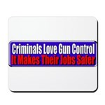 Criminals & Gun Control Mousepad