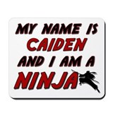 my name is caiden and i am a ninja Mousepad